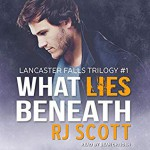 What Lies Beneath - R.J. Scott, Sean Crisden