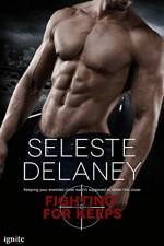Fighting for Keeps (Entangled Ignite) (Agents of TRAIT) - Seleste deLaney