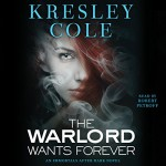 The Warlord Wants Forever: Immortals After Dark, Book 1 - Kresley Cole, Simon & Schuster Audio, Robert Petkoff