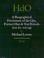 A Biographical Dictionary Of The Qin, Former Han And Xin Periods (221 Bc Ad 24) - Michael Loewe