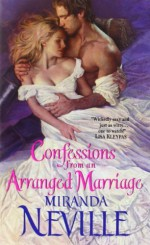 By Miranda Neville Confessions from an Arranged Marriage (Avon Romance) [Mass Market Paperback] - Miranda Neville