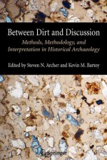 Between Dirt and Discussion - Steven Archer, Kevin Bartoy