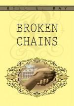 Broken Chains - Bill Ray