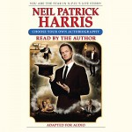 Neil Patrick Harris: Choose Your Own Autobiography - Neil Patrick Harris, Neil Patrick Harris