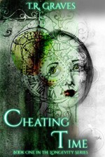 Cheating Time (Longevity Book 1) - T. R. Graves, Cassie McCown