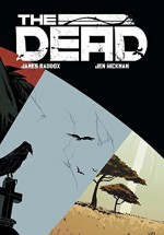 The Dead - Jen Hickman, Robert James Maddox