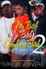 My Bitch, Yo Bitch, Everybody's Bitch 2 (My Bitch, Yo Bitch, Everybody's Bitch Series) (Volume 2) - Niki Jilvontae