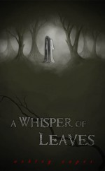 A Whisper of Leaves - Ashley Capes