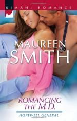 Romancing the M.D. - Maureen Smith
