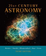 21st Century Astronomy (Full Third Edition) - Jeff Hester, Bradford Smith, Howard Voss, Laura Kay