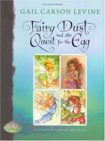 Fairy Dust and the Quest for the Egg - Gail Carson Levine, David Christiana