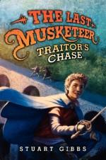 The Last Musketeer #2: Traitor's Chase - Stuart Gibbs