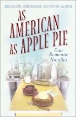 As American as Apple Pie - Kristin Billerbeck, Gail Sattler, Joyce Livingston