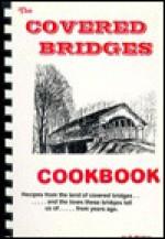The Covered Bridges Cookbook - Bruce Carlson