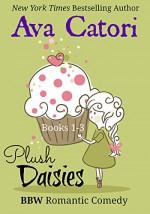 Plush Daisies Boxed Set: BBW Romantic Comedy, Books 1-3 - Ava Catori