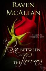 A Rose Between The Thornes - Raven McAllan