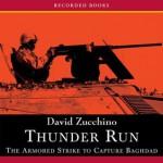 Thunder Run: The Armored Strike to Capture Baghdad - David Zucchino, Richard M. Davidson