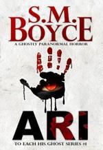 Ari (To Each His Ghost #1) - S. M. Boyce