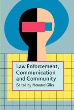 Law Enforcement, Communication, and Community - Judy Spours
