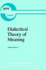 Dialectical Theory of Meaning - Mihailo Markovic
