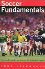 Soccer Fundamentals - John Learmouth, Brian Raven