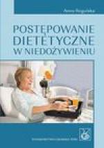 Postępowanie dietetyczne w niedożywieniu - Rogulska Anna