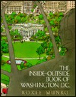 The Inside-Outside Book of Washington, D.C - Roxie Munro, Julie Cummins
