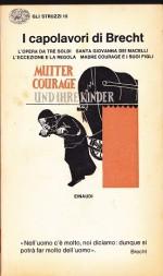 I capolavori di Brecht: L' opera da tre soldi Santa Giovanna dei Macelli L'eccezione e la regola Madre Courage e i suoi figli - Bertolt Brecht, Cesare Cases