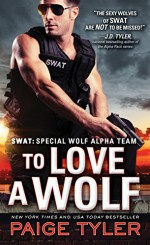 To Love a Wolf (SWAT) - Paige Tyler