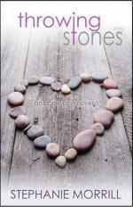 Throwing Stones - Stephanie Morrill