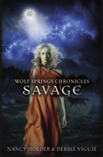 Savage - Nancy Holder, Debbie Viguié
