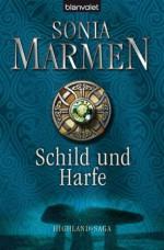 Schild und Harfe: Highland-Saga (German Edition) - Sonia Marmen, Barbara Röhl