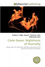 Code Geass: Nightmare of Nunnally - Agnes F. Vandome, John McBrewster, Sam B Miller II