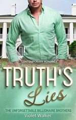 BILLIONAIRE ROMANCE: Truth's Lies (Young Adult Rich Alpha Male Billionaire Romance) (The Unforgettable Southern Billionaires Book 2) - Violet Walker