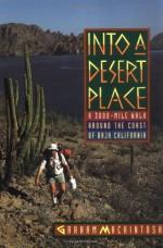Into a Desert Place: A 3000-Mile Walk Around the Coast of Baja California - Graham Mackintosh