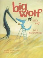 Big Wolf and Little Wolf, Such a Beautiful Orange! - Nadine Brun-Cosme, Olivier Tallec, Claudia Bedrick