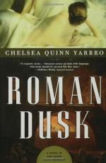Roman Dusk - Chelsea Quinn Yarbro
