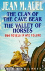 The Clan of the Cave Bear + The Valley of Horses (Earth's Children, #1-2) - Jean M. Auel