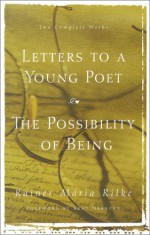 Letters to a Young Poet/The Possibility of Being - Rainer Maria Rilke, Joan M. Burnham, Kent Nerburn