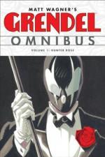 Grendel Omnibus, Vol. 1: Hunter Rose - Matt Wagner, Guy Davis, Mike Allred, Tim Sale, Teddy Kristiansen, Ashley Wood, Duncan Fegredo, Dean Motter, Mike Huddleston