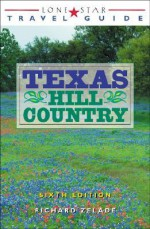 Lone Star Guide to the Texas Hill Country - Richard Zelade