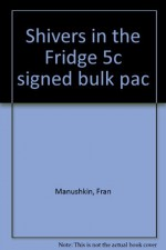 Shivers in the Fridge 5c signed bulk pac - Fran Manushkin, Paul O. Zelinsky