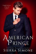 American Prince (New Camelot Trilogy #2) - Sierra Simone