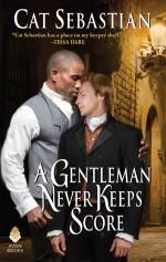 A Gentleman Never Keeps Score - Cat Sebastian