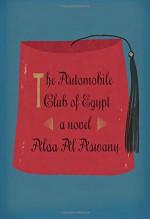 The Automobile Club of Egypt: A novel - Alaa Al Aswany, Russell Harris