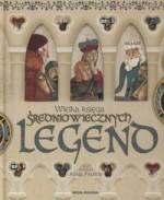 Wielka księga legend średniowiecznych - Francesc Miralles