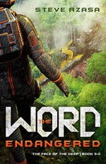 The Word Endangered (The Face of the Deep, Book 3) - Steve Rzasa