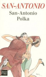 San-Antonio Polka (French Edition) - San-Antonio