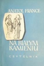 Na białym kamieniu - Anatol France