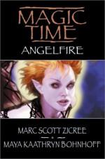 Angelfire - Marc Scott Zicree, Maya Kaathryn Bohnhoff